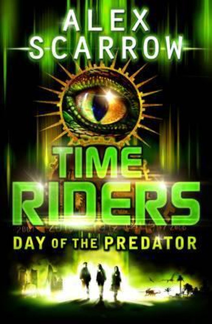 Scarrow, Alex / TimeRiders: Day of the Predator