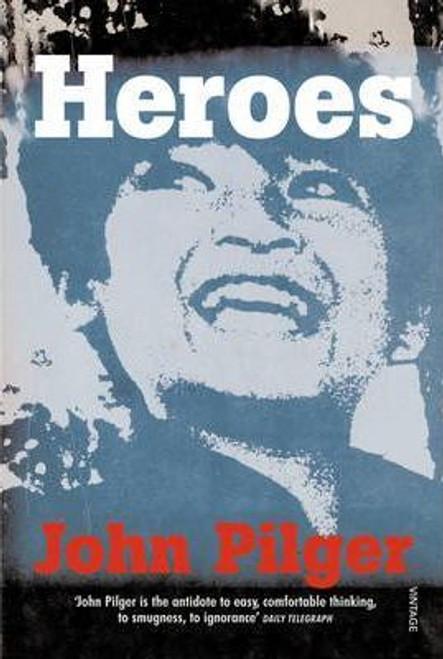 Pilger, John / Heroes