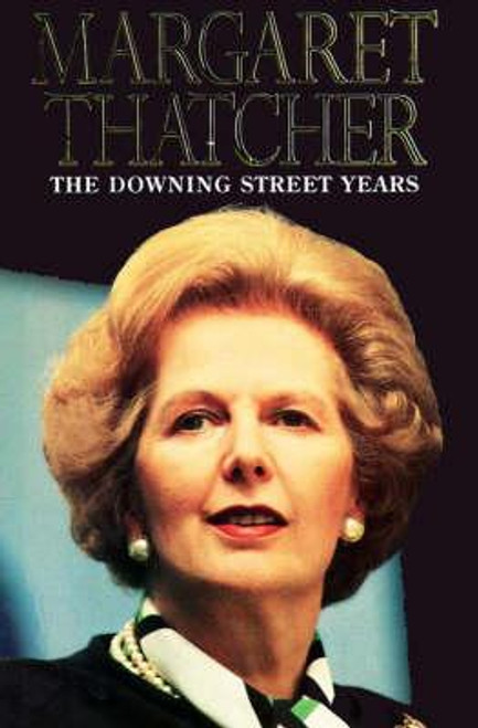 Thatcher, Margaret / The Downing Street Years
