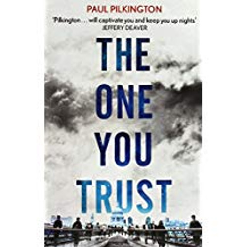 Pilkington, Paul / THE ONE YOU TRUST