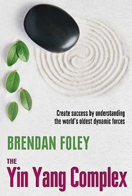 Foley, Brendan / The Yin Yang Complex