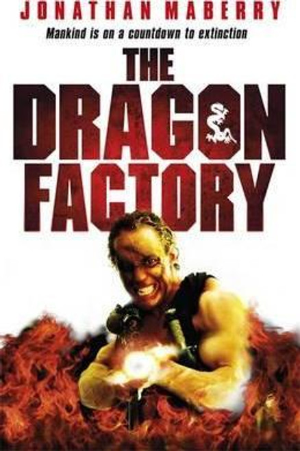 Maberry, Jonathan / The Dragon Factory
