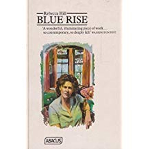 Hill, Rebecca / Blue Rise