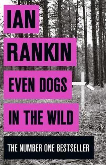 Rankin, Ian / Even Dogs in the Wild