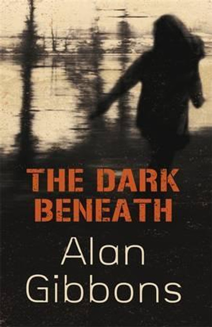Gibbons, Alan / The Dark Beneath