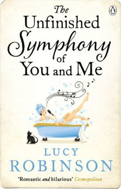 Robinson, Lucy / The Unfinished Symphony of You and Me