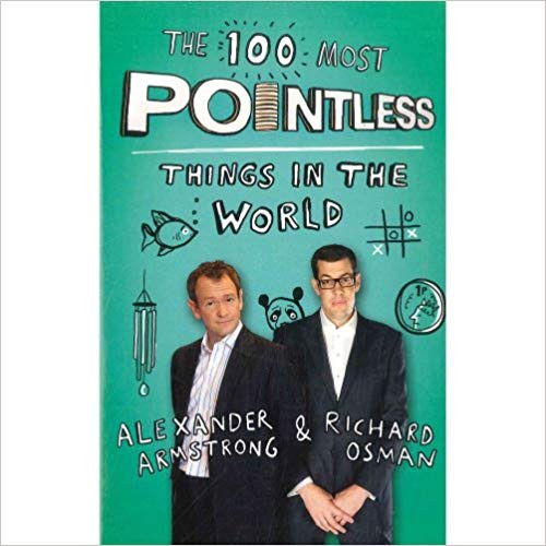 Armstrong, Alexander / The 100 Most Pointless Things in The World