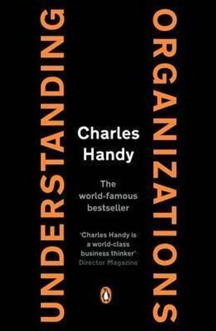 Handy, Charles / Understanding Organizations