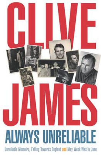 James, Clive / Always Unreliable : Memoirs