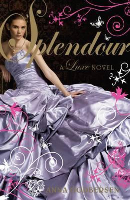 Godbersen, Anna / Splendour : A Luxe novel