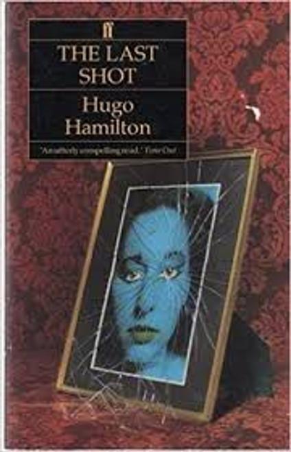 Hamilton, Hugo / The Last Shot