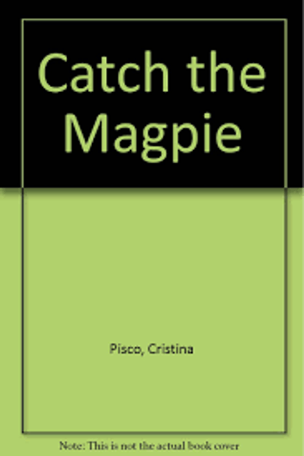 Pisco, Cristina / Catch the Magpie
