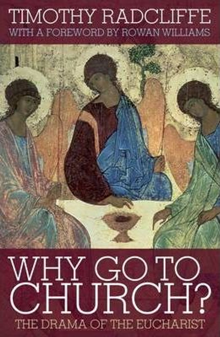 Radcliffe, Timothy / Why Go to Church?