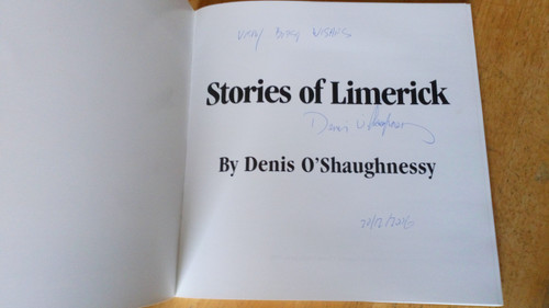 O'Shaughnessy, Denis - Stories of Limerick Signed PB 2006 Local History & Photography