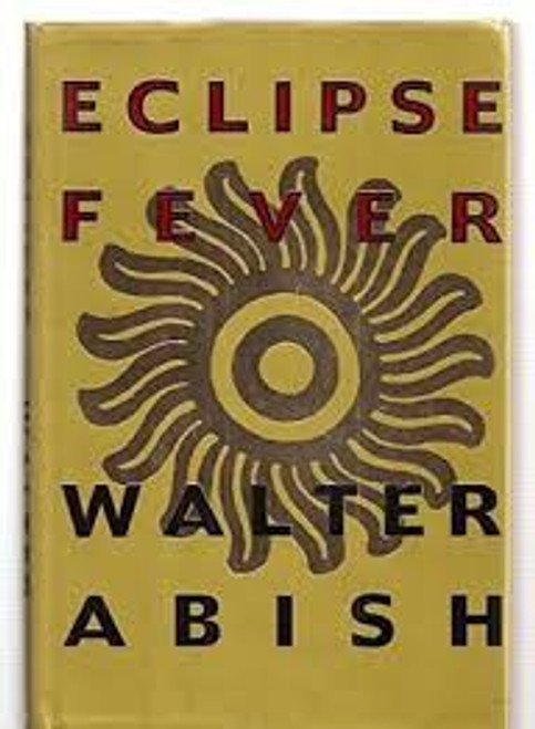 Abish, Walter / Eclipse Fever