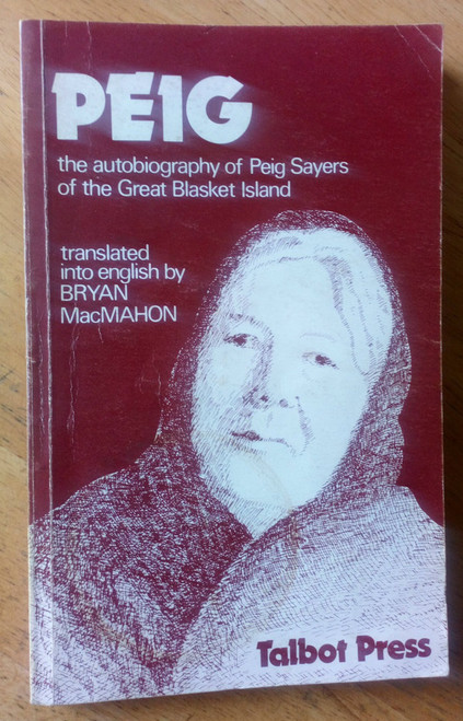 Sayers, Peig - ( Translated by Bryan MacMahon ) - Peig - The Autobiography  Great Blasket