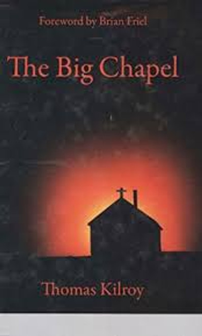 Kilroy, Thomas / The Big Chapel