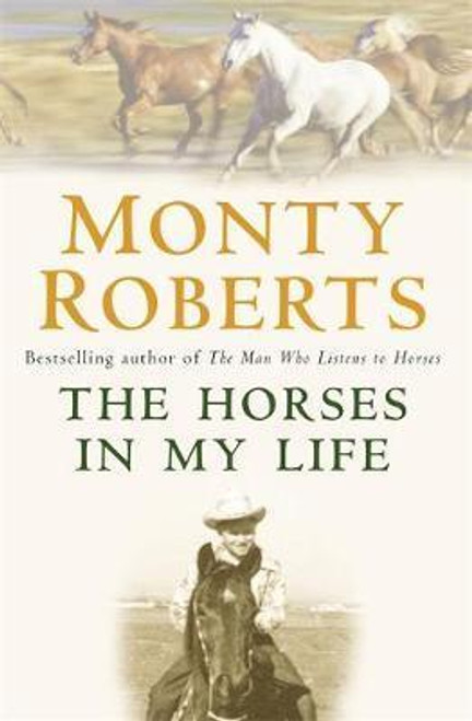 Roberts, Monty / The Horses in My Life