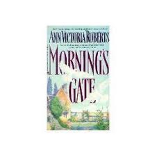 Roberts, Ann Victoria / Mornings Gate