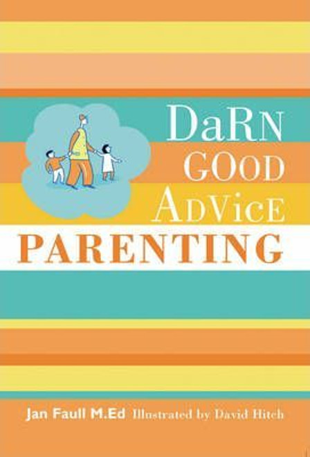 Faull, Jan / Darn Good Advice Parenting