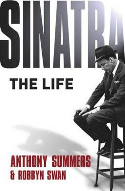 Summers, Anthony / Sinatra : The Life