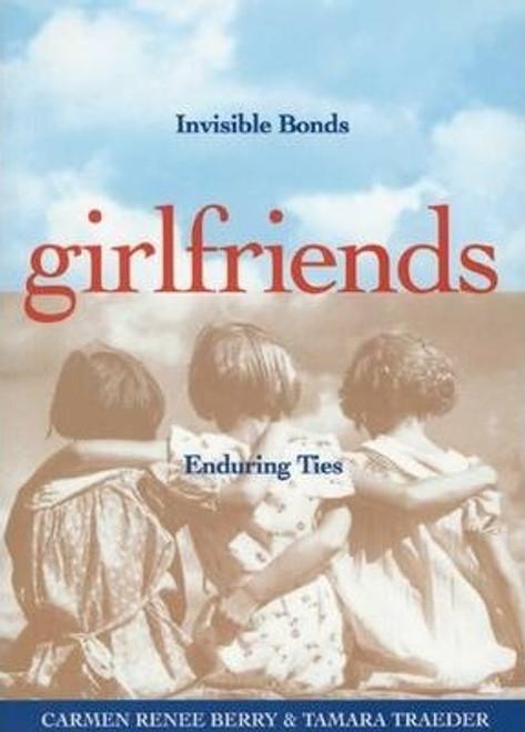 Berry, Carmen Renee / Girlfriends : Invisible Bonds, Enduring Ties