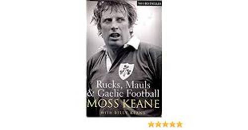 Keane, Moss / Rucks, Mauls and Gaelic Football