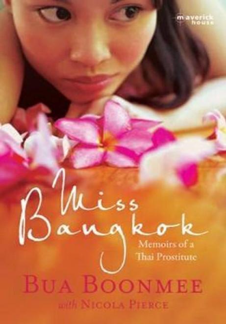 Boonmee, Bua / Miss Bangkok : Memoirs of a Thai Prostitute