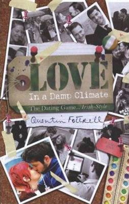 Fottrell, Quentin / Love in a Damp Climate : The Dating Game. . . Irish-style