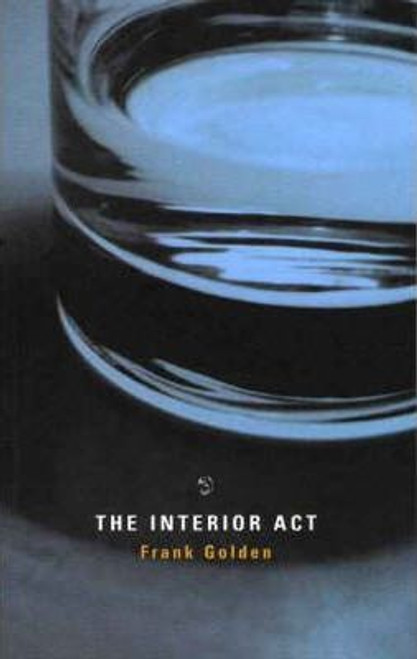 Golden, Frank / The Interior Act