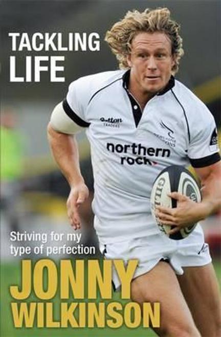 Wilkinson, Jonny / Tackling Life