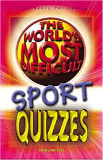 Rigby, Christopher / The World's Most Difficult Sport Quizzes