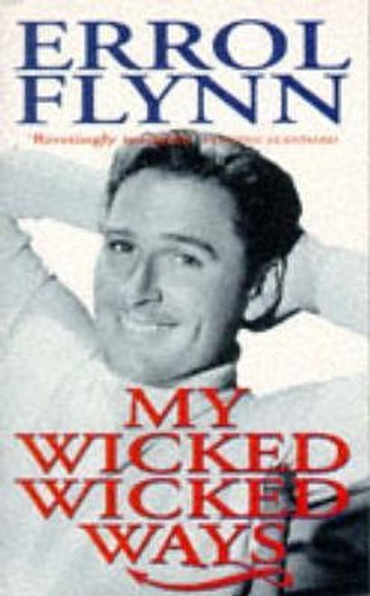 Flynn, Errol / My Wicked, Wicked Ways