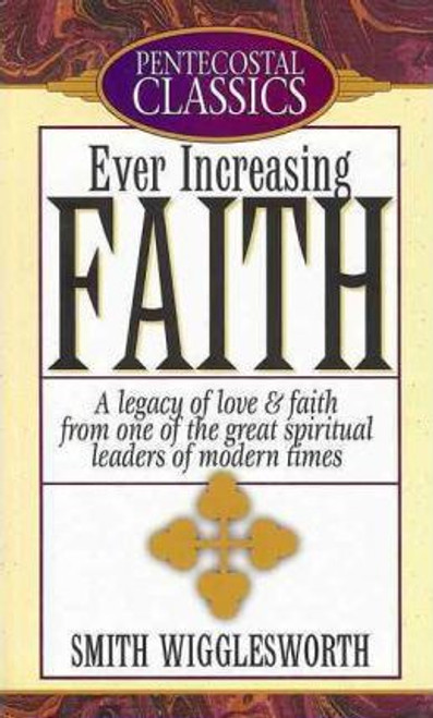 Wigglesworth, Smith / Ever Increasing Faith