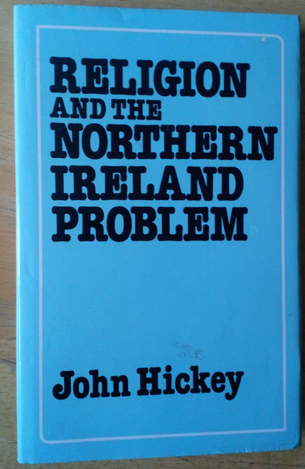 Hickey, John - Religion and the Northern Ireland Problem HB 1984 -