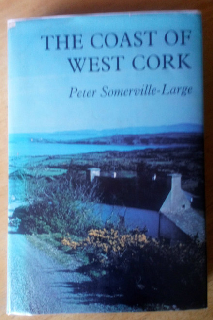 Somerville-Large,  Peter - The Coast of West Cork HB 1974 Travel Writing Local history
