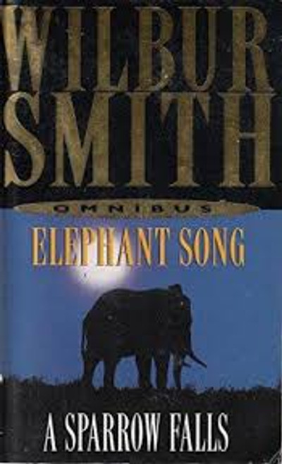Smith, Wilbur / Elephant Song AND Sparrow Falls