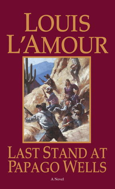 L'Amour, Louis / Last Stand at Papago Wells
