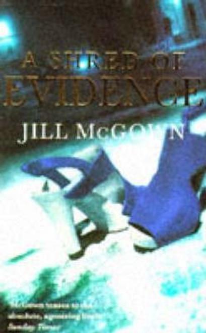 McGowan, Jill / A Shred of Evidence