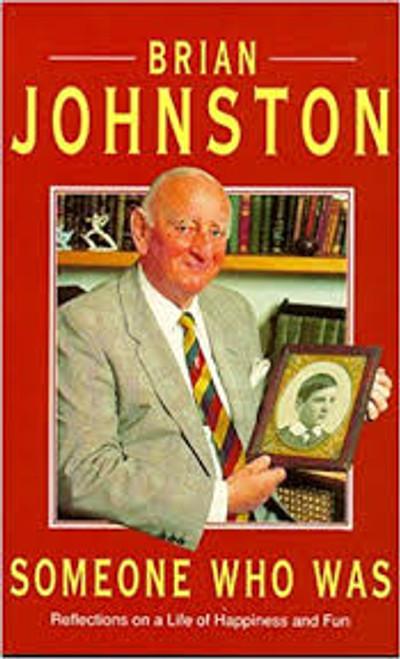 Johnston, Brian / Someone Who Was : Reflections on a Life of Happiness and Fun