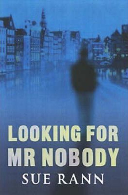 Rann, Sue / Looking for Mr Nobody