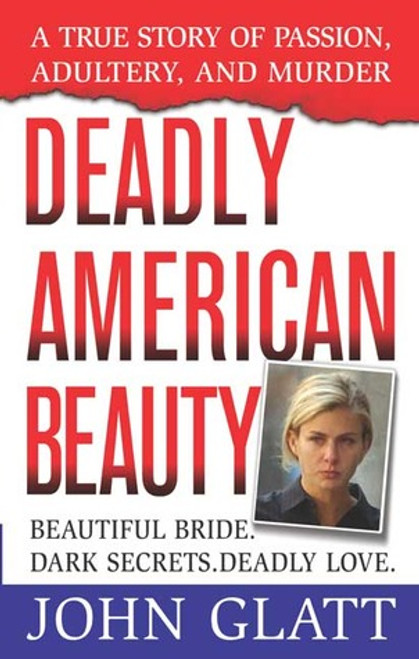 Glatt, John / Deadly American Beauty