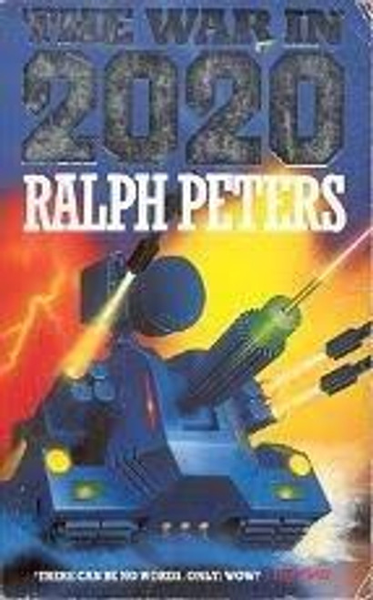 Peters, Ralph / The War in 2020