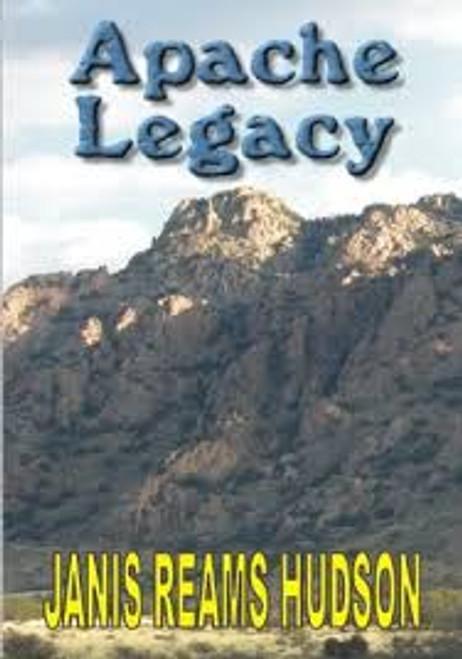 Hudson, Janice Reams / Apache Legacy