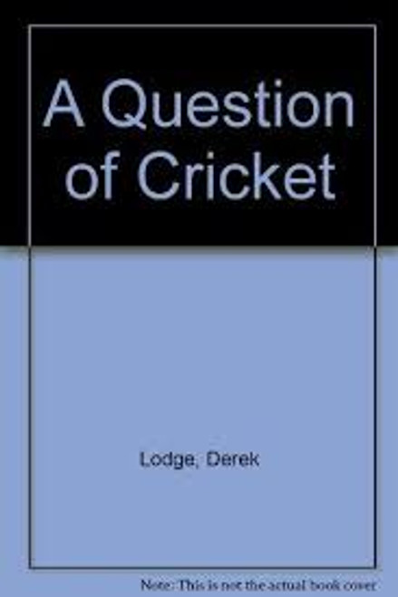 Lodge, Derek / A Question of Cricket