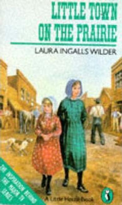 Wilder, Laura Ingalls / Little Town on the Prairie