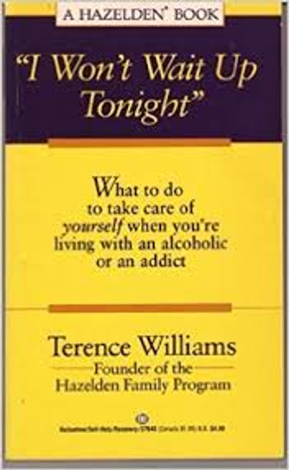 Williams, Terry / I Won't Wait Up Tonight : Guide for Families Living with Alcoholism