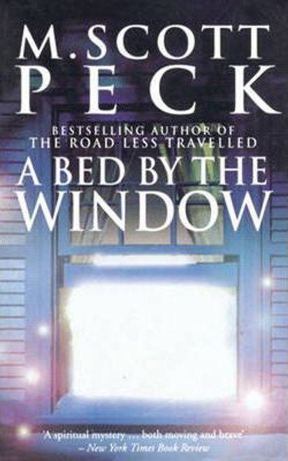 Peck, M. Scott / A Bed By The Window : A Novel of Mystery and Redemption