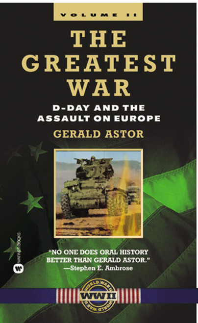 Astor, Gerald / The Greatest War - Volume II: D-Day and the Assault on Europe