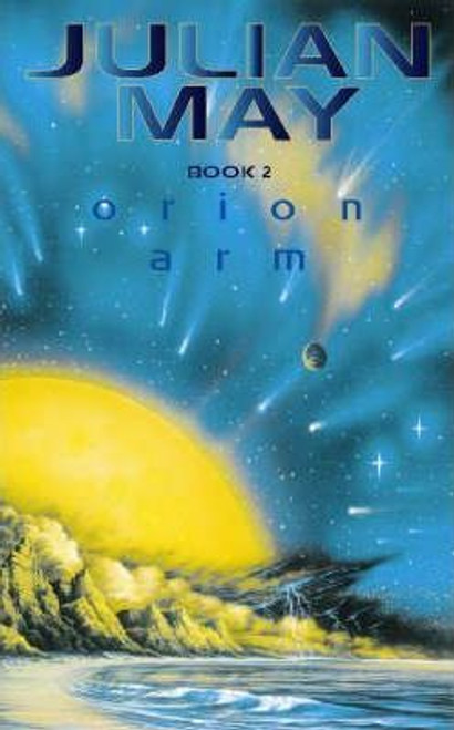 May, Julia / The Rampart Worlds: Orion Arm Bk. 2